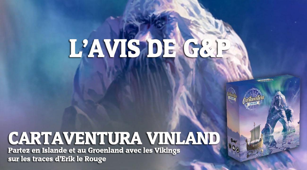 Cartaventura-  Vinland: l'avis de G&P