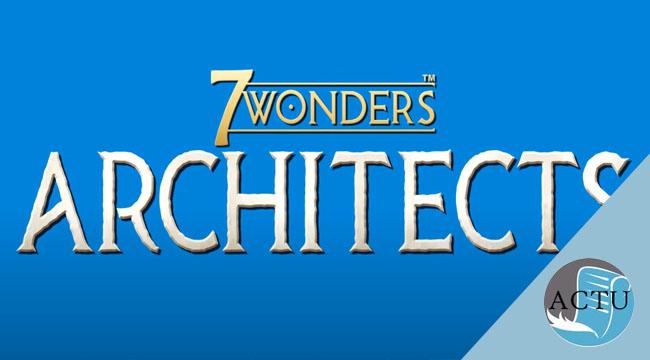 Quelques infos sur 7 Wonders Architects, le nouveau jeu d'Antoine Bauza