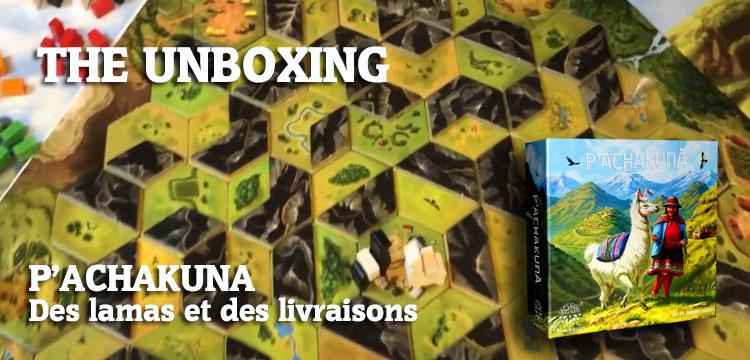 P'achakuna: Unboxing et mise en place
